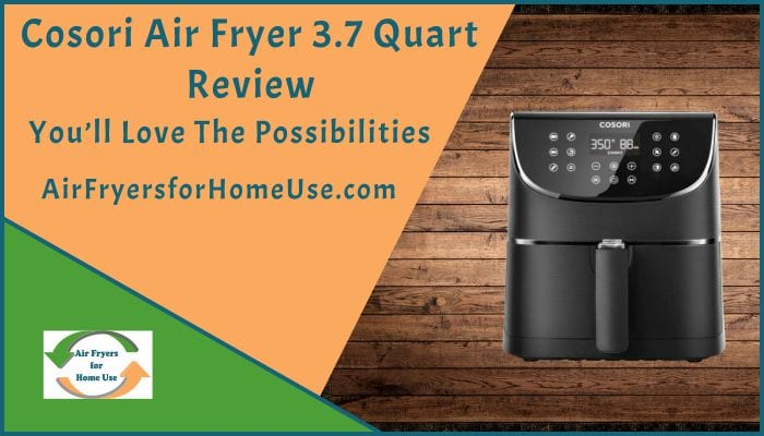 Cosoria Air Fryer 3-7 Quart Review-Featured Image