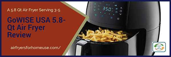 GoWISE USA 5.8 Qt Air Fryer Featured Image