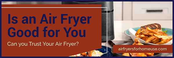 Is an Air Fryer Good for You Featured Image